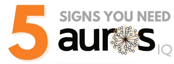 5 Signs You Need Auros IQ